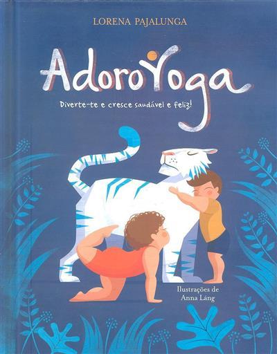 Adoro yoga (Lorena V. Pajalunga)