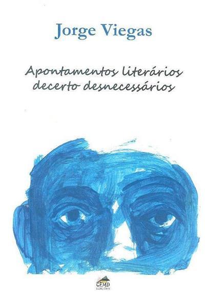 Apontamentos literários decerto desnecessários (Jorge Viegas)