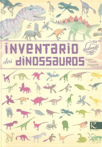 Inventário ilustrado dos dinossauros (Virginie Aladjidi, Emmanuell Tchoukriel)