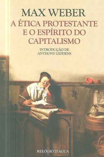 A ética protestante e o espírito do capitalismo (Max Weber)