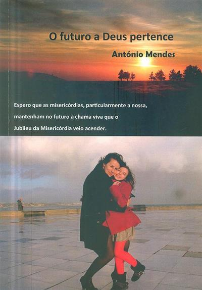 O futuro a Deus pertence (António Mendes)