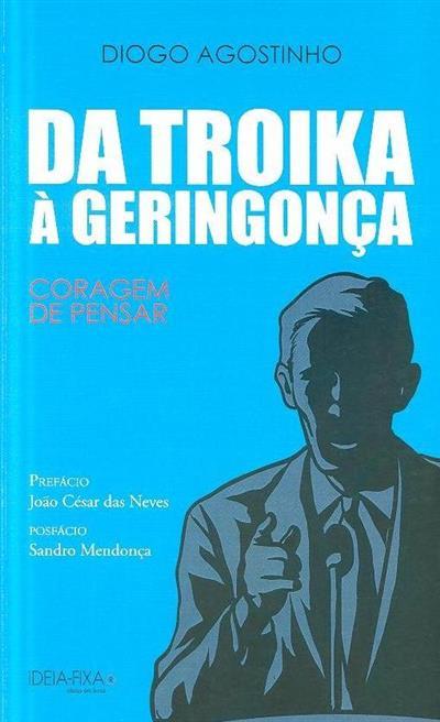 Da troika à geringonça (Diogo Agostinho)