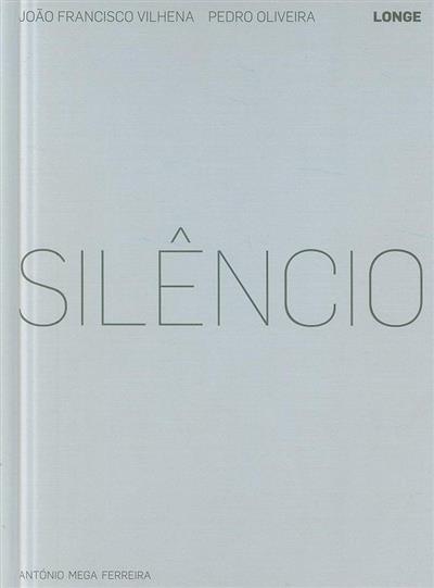 Silêncio ( João Francisco Vilhena, Pedro Oliveira)