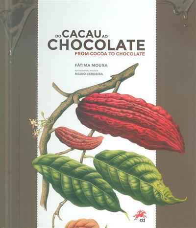 Do cacau ao chocolate (Fátima Moura)