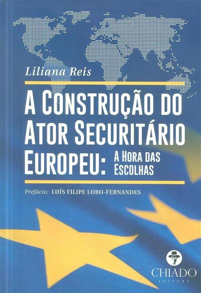 A construção do ator securitário europeu (Liliana Reis)
