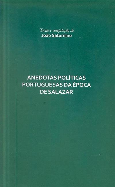 Anedotas políticas portuguesas da época de Salazar (texto e comp.  João Saturnino)
