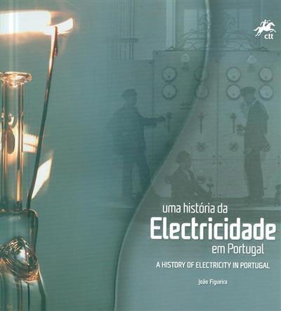 Uma história da electricidade em Portugal (João Figueira)