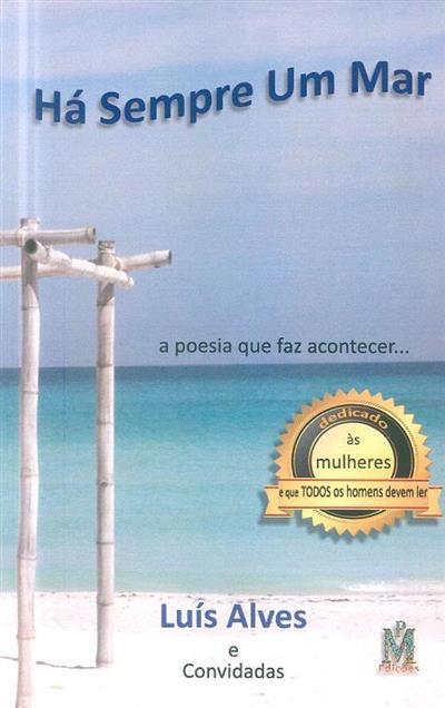 Há sempre um mar (Luís Alves... [et al.])