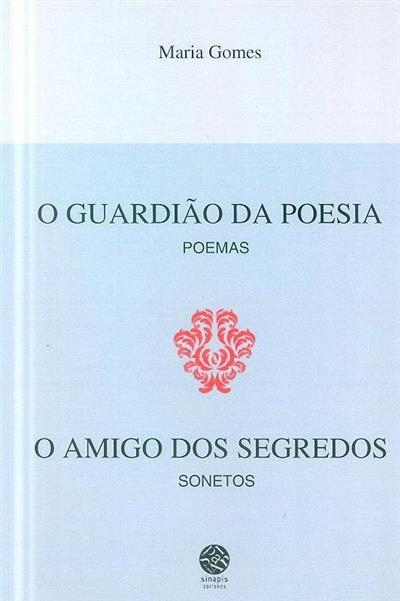 O guardião da poesia (Maria Gomes)