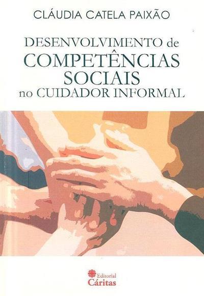 Desenvolvimento de competências sociais no cuidador informal (Cláudia Catela Paixão)