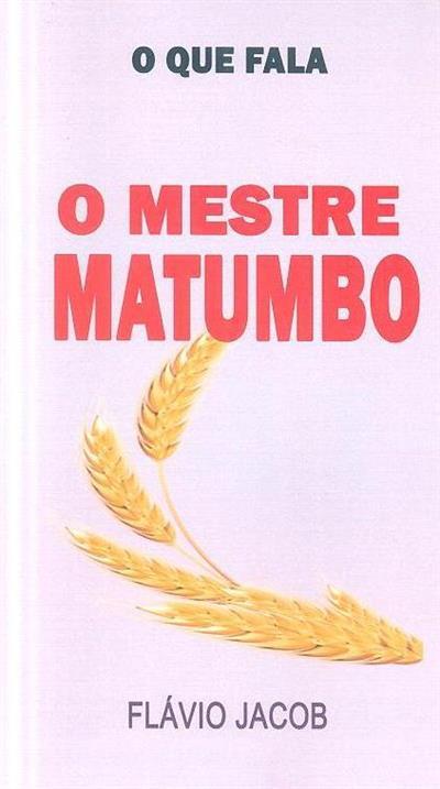 O Mestre Matumbo (Flávio Jacob)