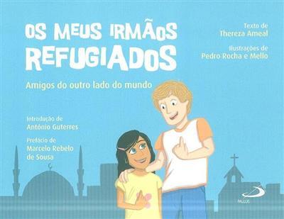 Os meus irmãos refugiados (Thereza Ameal)