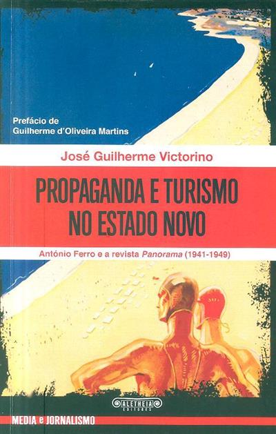 Propaganda e turismo no Estado Novo (José Guilherme Victorino)