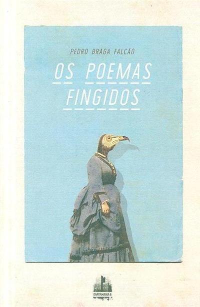 Os poemas fingidos (Pedro Braga Falcão)