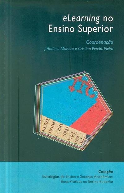 eLearning no ensino superior (coord. J. António Moreira, Cristina Pereira Vieira)