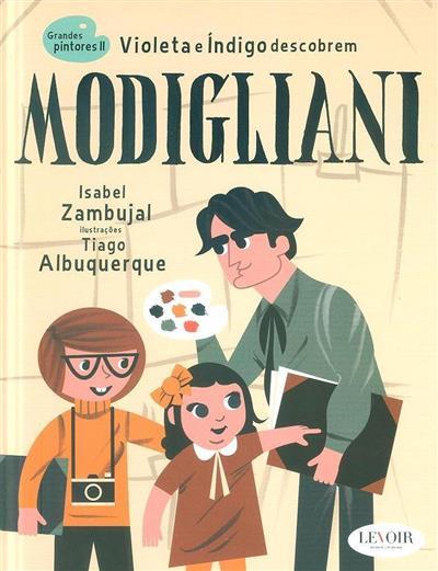 Violeta e Índigo descobrem Modigliani (Isabel Zambujal)