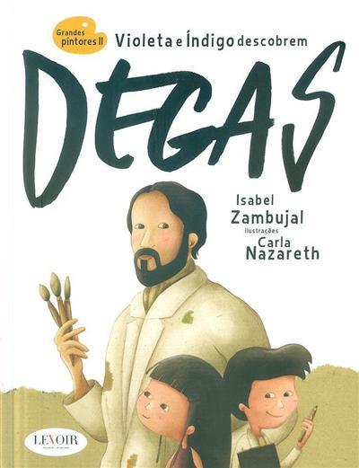 Violeta e Índigo descobrem Degas (Isabel Zambujal)