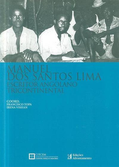 Manuel dos Santos Lima, escritor angolano tricontinental (coord. e org. Francisco Topa, Irena Vishan)