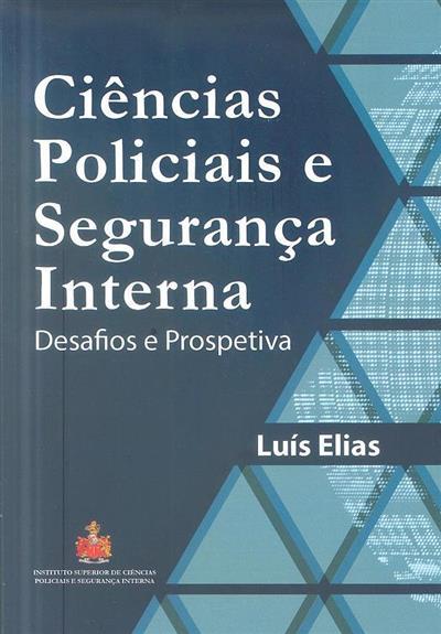 Ciências policiais e segurança interna (Luís Manuel André Elias)