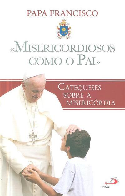 Misericordiosos como o Pai (Papa Francisco)