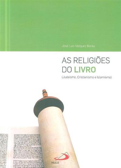 As religiões do Livro (José Luis Vázquez Borau)