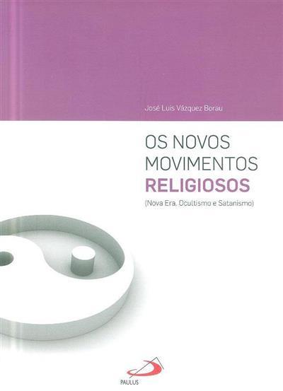 Os novos movimentos religiosos (José Luis Vázquez Borau)
