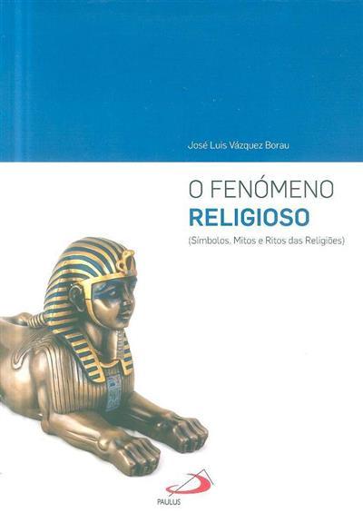 O fenómeno religioso (José Luis Vázquez Borau)