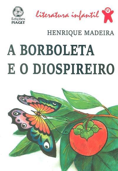 A borboleta e o diospireiro (Henrique Madeira)