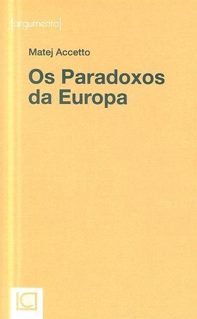 Os  paradoxos da Europa (Matej Accetto)