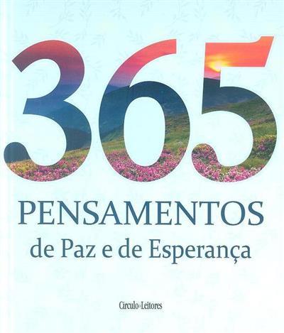 365 pensamentos de paz e de esperança (trad. Maria Irene Bigotte de Carvalho)