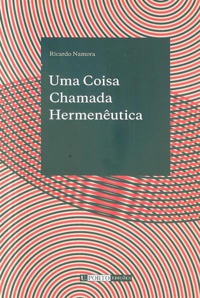 Uma coisa chamada hermenêutica (Ricardo Namora)