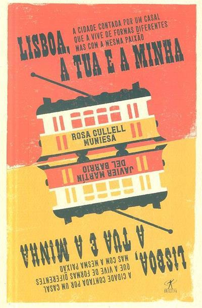 Lisboa, a tua e a minha (Rosa Cullell Muniesa, Javier Martín del Barrio)
