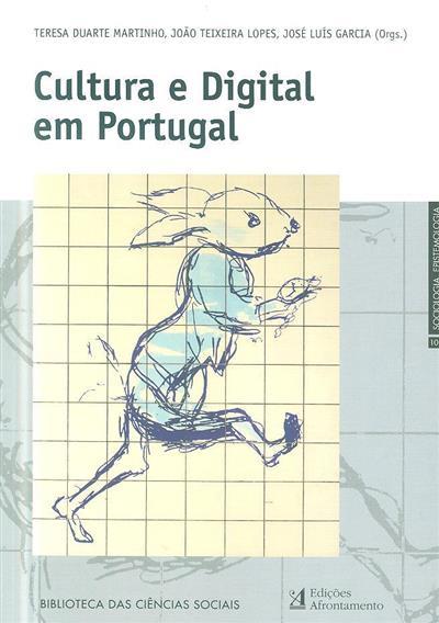 Cultura e digital em Portugal (org. Teresa Duarte Martinho, João Teixeira Lopes, José Luís Garcia)