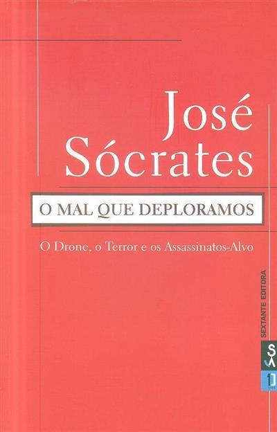 O mal que deploramos (José Sócrates)