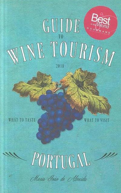 Guide to wine tourism Portugal (Maria João de Almeida)