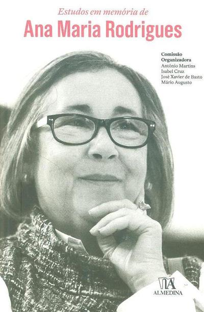 Estudos em memória de Ana Maria Rodrigues (comis. org. António Martins...[et al.] ?)