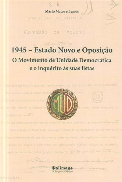 1945 - Estado Novo e oposição (Mário Matos e Lemos)
