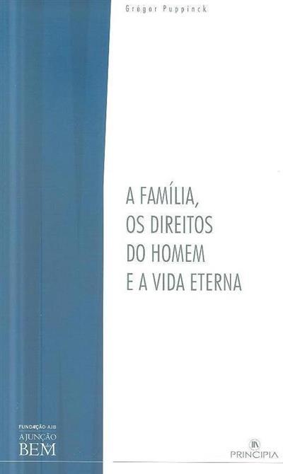 A família, os direitos do homem e a vida eterna (Grégor Puppinck)