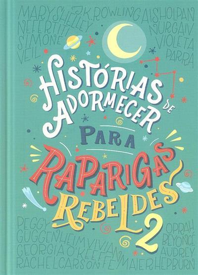 Histórias de adormecer para raparigas rebeldes 2 (Francesca Cavallo, Elena Favilli)