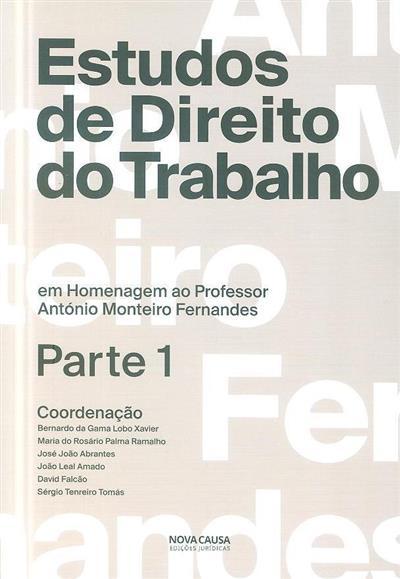 Estudos de direito do trabalho em homenagem ao Professor António Monteiro Fernandes (coord. Bernardo da Gama Lobo Xavier... [et al.])