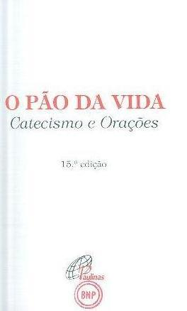 O pão da vida (org. José Augusto Alves de Sousa)
