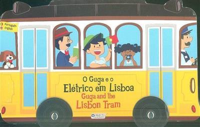 O Guga e o elétrico em Lisboa (Susana Fonseca)
