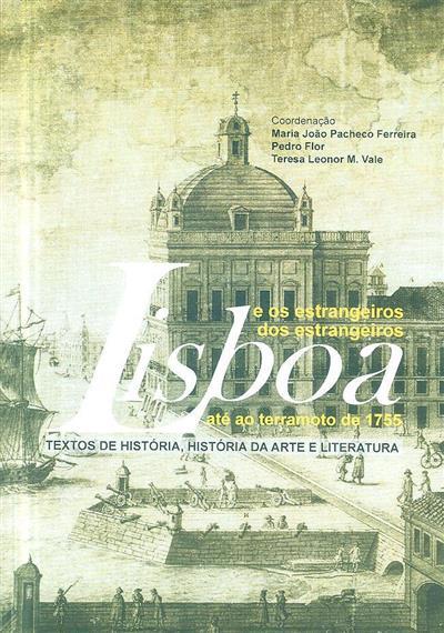 Lisboa e os estrangeiros, Lisboa dos estrangeiros até ao Terramoto de 1755 (Colóquio Internacional de História, História da Arte e Literatura)