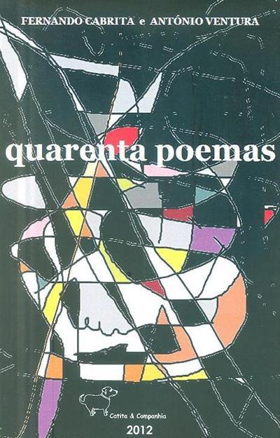 Quarenta poemas (Fernando Cabrita, António Ventura)
