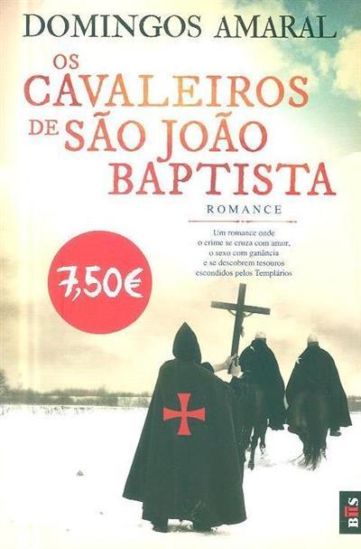 Os cavaleiros de São João Baptista (Domingos Amaral)