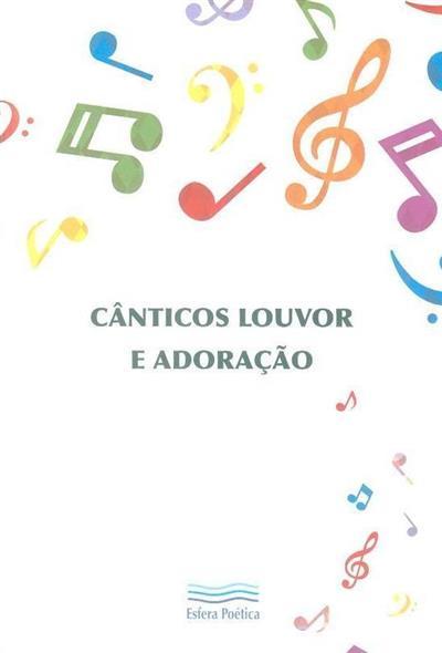 Cânticos louvor e adoração (Manuel Sousa Santana)