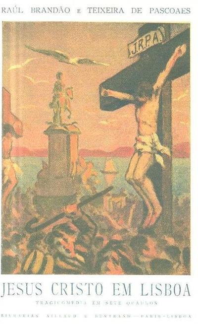 Jesus Cristo em Lisboa (Raúl Brandão, Teixeira de Pascoaes)