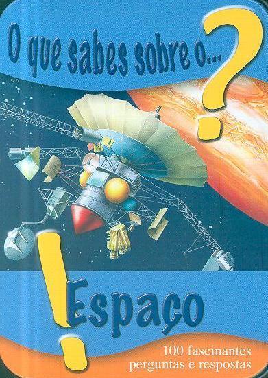 O que sabes sobre o...? espaço!