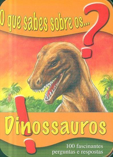 O que sabes sobre os...? dinossauros!