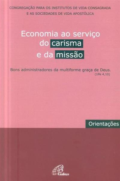 Economia ao serviço do carisma e da missão (Congregação para os Institutos de Vida Consagrada e as Sociedades de Vida Apostólica)
